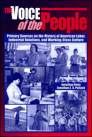 The Voice of the People: Primary Sources on the History of American Labor, Industrial Relations, and Working-Class Culture (0882952250) cover image