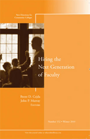 Hiring the Next Generation of Faculty: New Directions for Community Colleges, Number 152 (1118024850) cover image