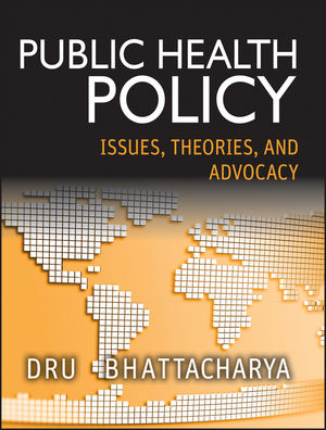Public Health Policy: Issues, Theories, and Advocacy (1118164350) cover image