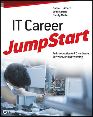IT Career JumpStart: An Introduction to PC Hardware, Software, and Networking (1118206150) cover image