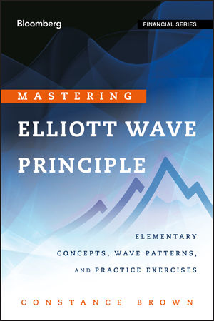 Mastering Elliott Wave Principle: Elementary Concepts, Wave Patterns, and Practice Exercises (1118235150) cover image