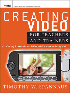 Creating Video for Teachers and Trainers: Producing Professional Video with Amateur Equipment (1118236750) cover image