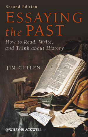 Essaying the Past: How to Read, Write and Think about History, 2nd Edition (1118292650) cover image