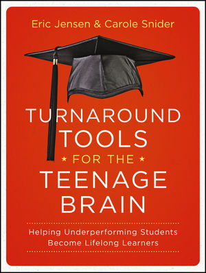 Turnaround Tools for the Teenage Brain: Helping Underperforming Students Become Lifelong Learners (1118343050) cover image