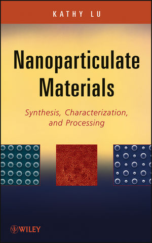 Nanoparticulate Materials: Synthesis, Characterization, and Processing (1118408950) cover image