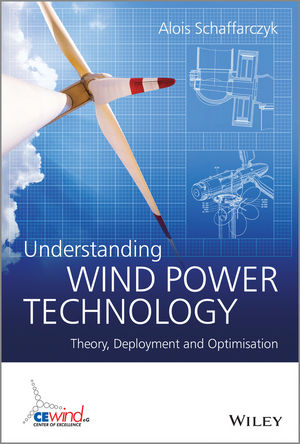 Understanding Wind Power Technology: Theory, Deployment and Optimisation (1118701550) cover image