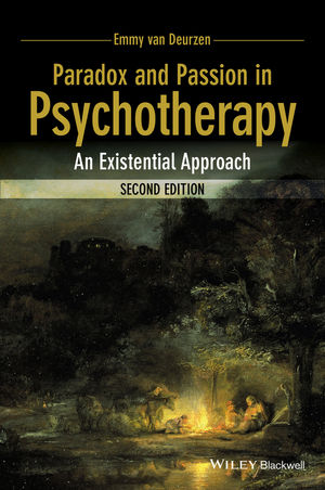 Paradox and Passion in Psychotherapy: An Existential Approach, 2nd Edition