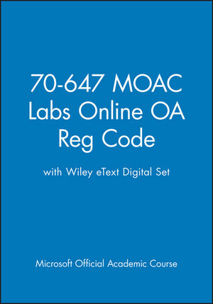70-647 MOAC Labs Online OA Reg Code with Wiley eText Digital Set