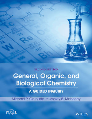 General, Organic, and Biological Chemistry: A Guided Inquiry, Second Edition