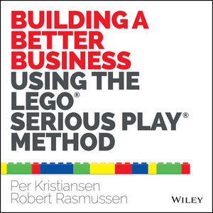 Building a Better Business Using the Lego Serious Play Method (1118832450) cover image