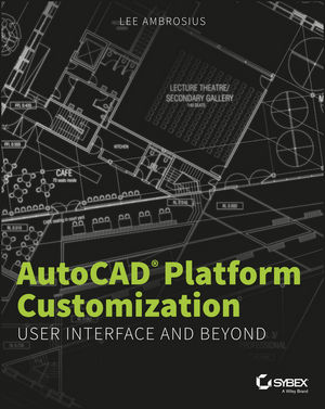 AutoCAD Platform Customization: User Interface and Beyond (1118906950) cover image