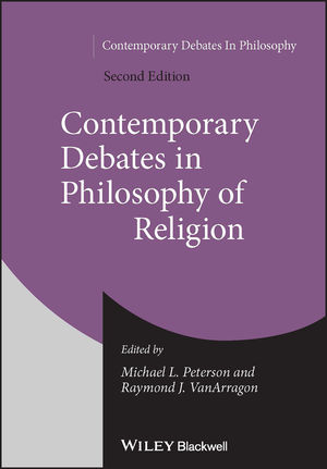 Contemporary Debates in Philosophy of Religion, 2nd Edition