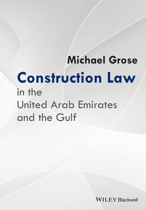 Construction Law in the United Arab Emirates and the Gulf (1119085950) cover image