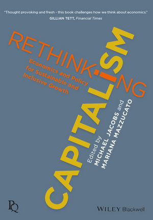 Rethinking Capitalism: Economics and Policy for Sustainable and Inclusive Growth (1119120950) cover image
