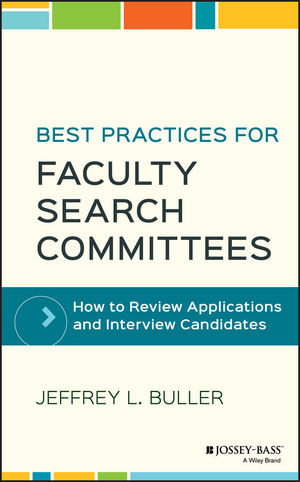 Best Practices for Faculty Search Committees: How to Review Applications and Interview Candidates (1119351650) cover image