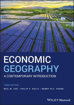 Economic Geography: A Contemporary Introduction, 3rd Edition