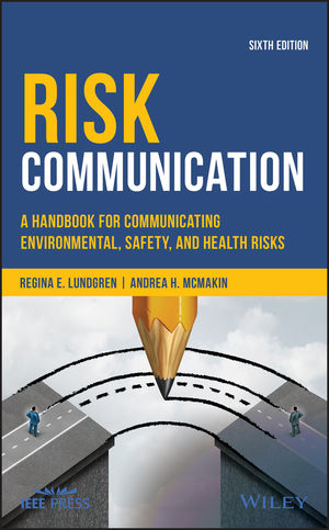 Risk Communication: A Handbook for Communicating Environmental, Safety, and Health Risks, 6th Edition