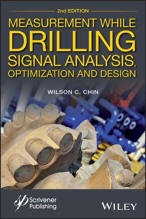 Measurement While Drilling: Signal Analysis, Optimization and Design, 2nd Edition