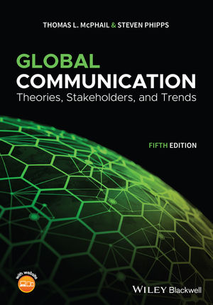 Global Communication: Theories, Stakeholders, and Trends, 5th Edition