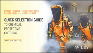 Quick Selection Guide to Chemical Protective Clothing, 7th Edition
