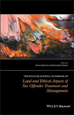 The Wiley-Blackwell Handbook of Legal and Ethical Aspects of Sex Offender Treatment and Management (1119945550) cover image