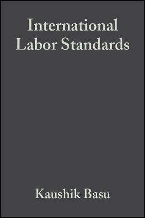 International Labor Standards: History, Theory, and Policy Options (1405105550) cover image
