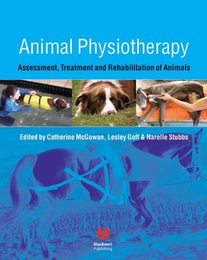 Animal Physiotherapy: Assessment, Treatment and Rehabilitation of Animals (1405131950) cover image