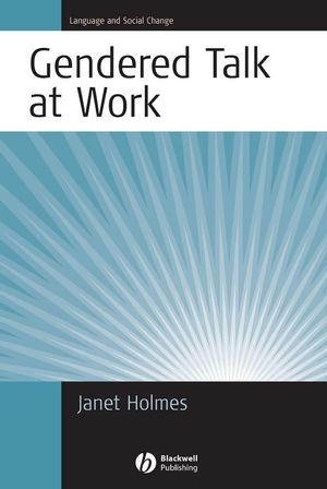 Gendered Talk at Work: Constructing Gender Identity Through Workplace Discourse (1405178450) cover image