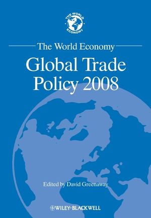 The World Economy: Global Trade Policy 2008