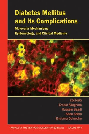 Diabetes Mellitus and Its Complications: Molecular Mechanisms, Epidemiology, and Clinical Medicine, Volume 1084