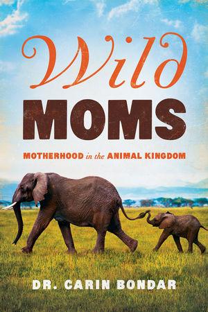 Wild Moms: Motherhood In The Animal Kingdom