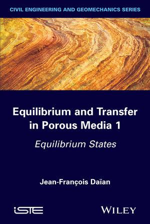 Equilibrium and Transfer in Porous Media 1: Equilibrium States