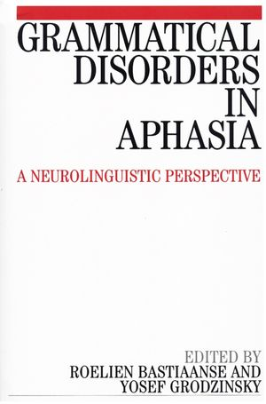 Grammatical Disorders in Aphasia: A Neuro-Linguistic Perspective