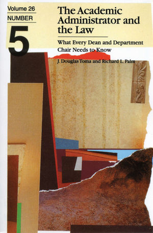 The Academic Administrator and the Law: What Every Dean and Department Chair Needs to Know, Volume 26 Number 5