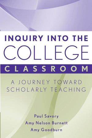 Inquiry into the College Classroom: A Journey Toward Scholarly Teaching  (1933371250) cover image