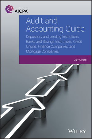 Audit and Accounting Guide - Depository and Lending Institutions: Banks and Savings Institutions, Credit Unions, Finance Companies, and Mortgage Companies