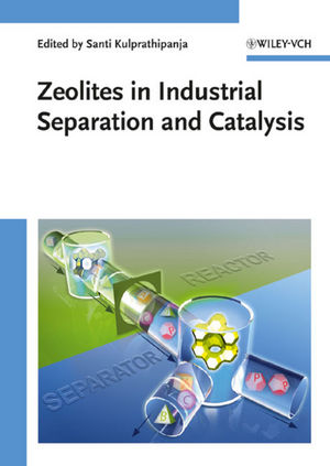 Zeolites in Industrial Separation and Catalysis (3527325050) cover image