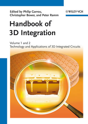 Handbook of 3D Integration, Volumes 1 and 2: Technology and Applications of 3D Integrated Circuits