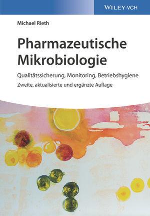 Pharmazeutische Mikrobiologie: Qualitätssicherung, Monitoring, Betriebshygiene, 2. Auflage