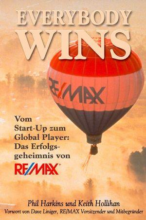 Everybody Wins: Vom Start-up zum Global Player: Das Erfolgsgeheimnis von RE/MAX