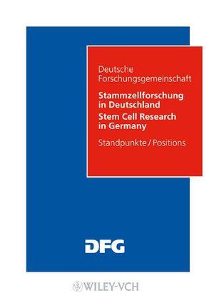 Stammzellforschung in Deutschland. Möglichkeiten und Perspektiven: Standpunkte