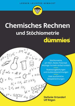 Chemisches Rechnen und Stöchiometrie für Dummies