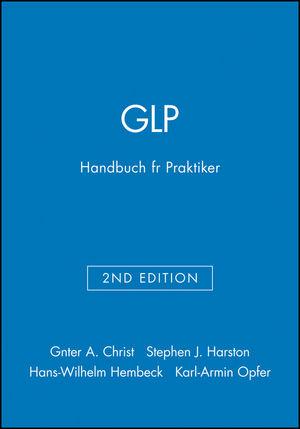 GLP: Handbuch für Praktiker, 2. Auflage