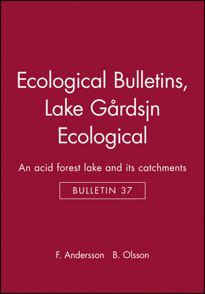 Ecological Bulletins, Bulletin 37, Lake Gårdsjön Ecological: An acid forest lake and its catchments