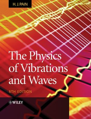 The Physics of Vibrations and Waves, 6th Edition (0470012951) cover image