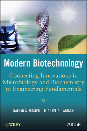 Modern Biotechnology: Connecting Innovations in Microbiology and Biochemistry to Engineering Fundamentals (0470114851) cover image