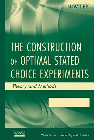 The Construction of Optimal Stated Choice Experiments: Theory and Methods (0470148551) cover image