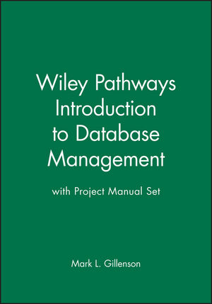 Wiley Pathways Introduction to Database Management, 1e with Project Manual Set