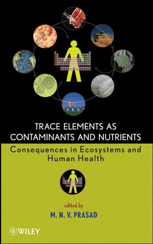 Trace Elements as Contaminants and Nutrients: Consequences in Ecosystems and Human Health