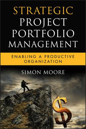 Strategic Project Portfolio Management: Enabling a Productive Organization (0470481951) cover image